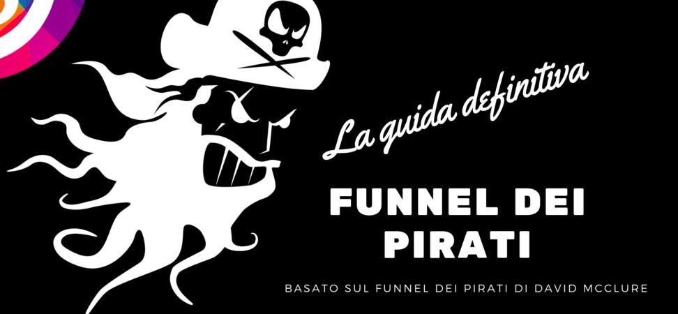 Il Funnel dei Pirati: la guida definitiva