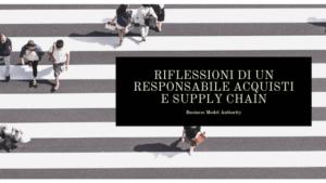 Riflessioni di un responsabile acquisti e supply chain